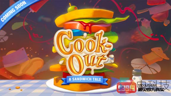 Resolution Games宣布新款VR多人游戏《Cook-Out:A Sandwich Tale》 - 电科技 | 创新